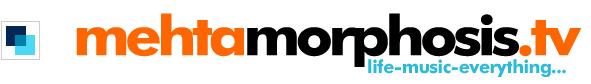 mehtamorphosis.tv - life-music-everything…